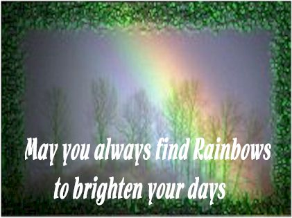 May You Always Find Rainbows